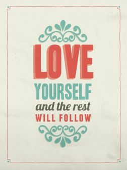 176179-Love-Yourself-And-The-Rest-Will-Follow